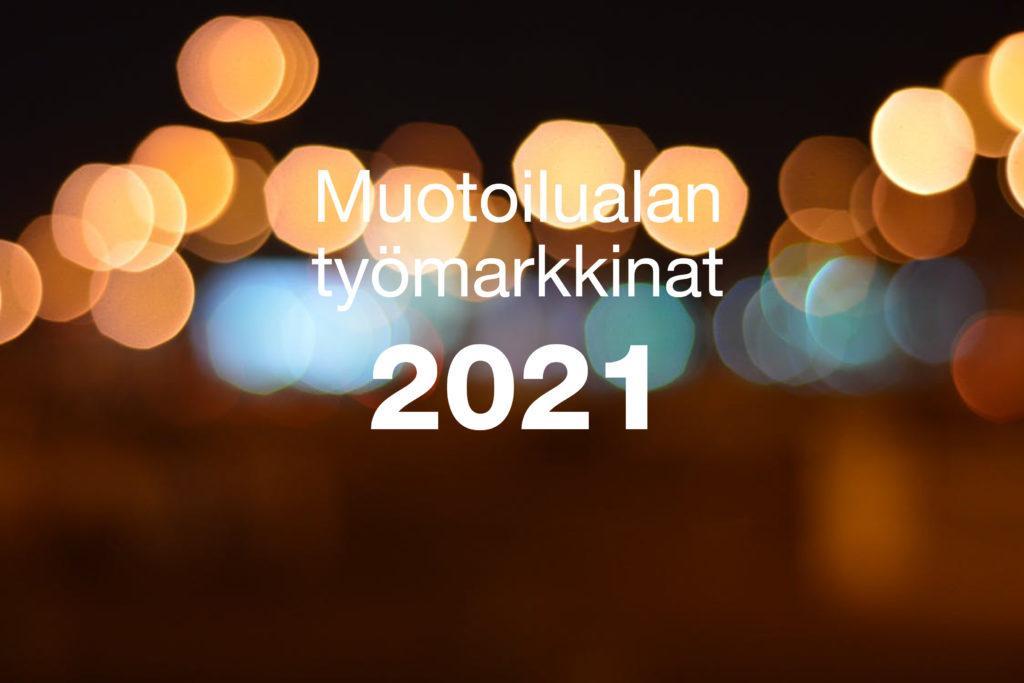 Muotoilualan työmarkkinat 2021