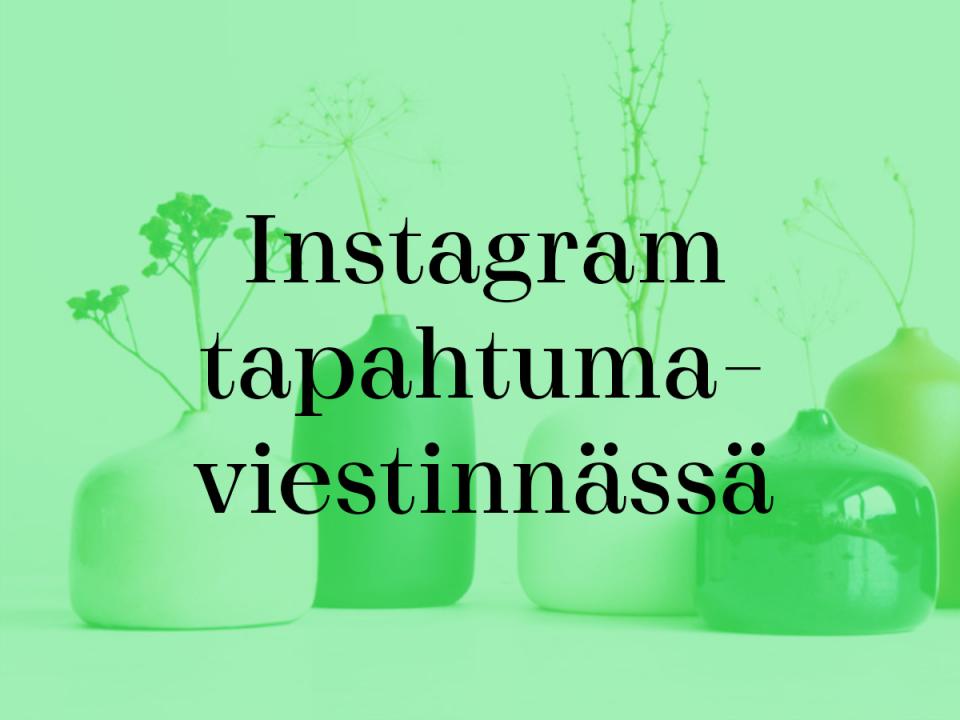 Instagram tapahtumaviestinnässä -banner
